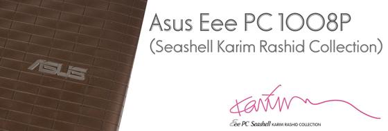 Asus Eee PC 1008P (Seashell Karim Rashid Collection)